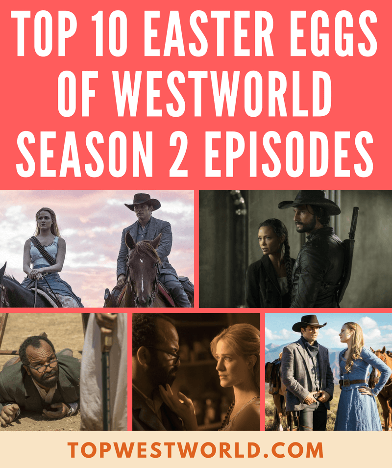 Top 10 Easter Eggs of Westworld Season 2